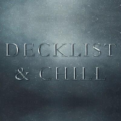 Decklist & Chill Podcast