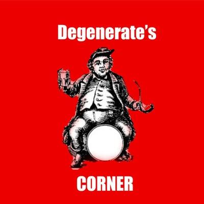 Degenerate's Corner