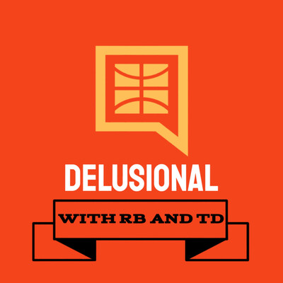 Delusional with RB & TD