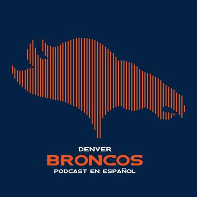 Denver Broncos Podcast en Español