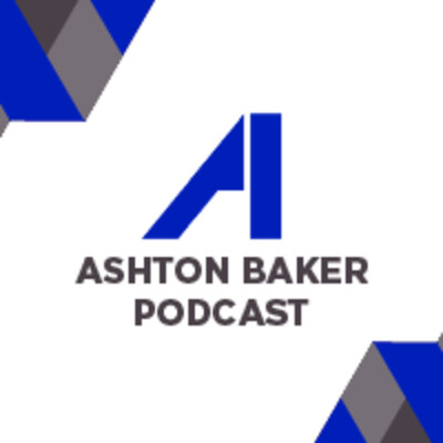 Ashton Baker Podcast