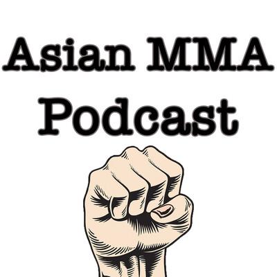 Asian MMA Podcast