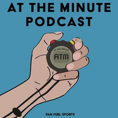 ATM: At The Minute Podcast
