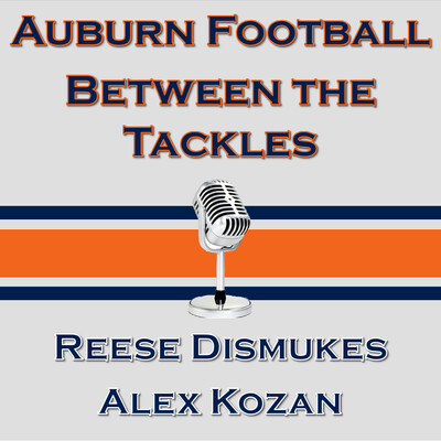 Auburn Football: Between The Tackles Podcast