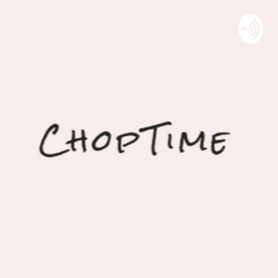 ChopTime