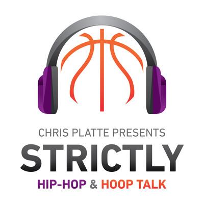 Chris Platte Presents: Strictly Hip Hop & Strictly Hoop Talk