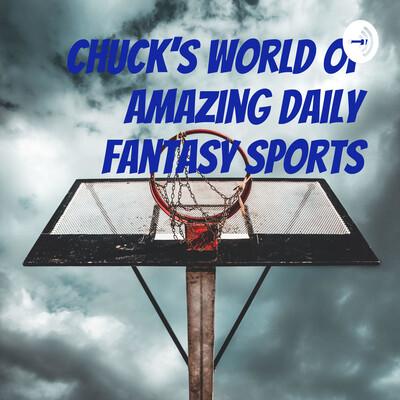 Chuck's World of Amazing Daily Fantasy Sports