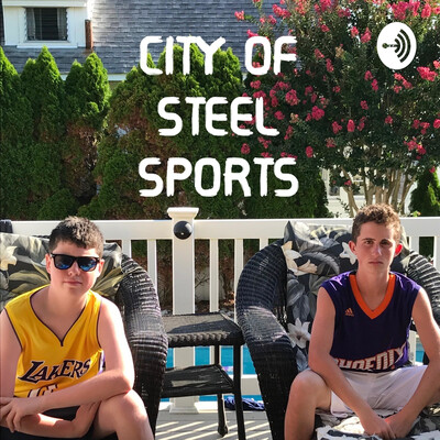 City of Steel sports Podcast