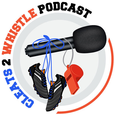 Cleats 2 Whistle Podcast