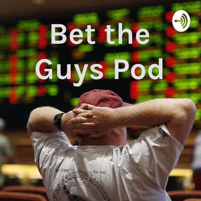 Bet The Guys Pod