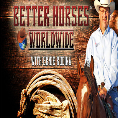 Better Horses With Ernie Rodina