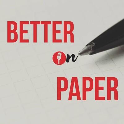 Better on Paper