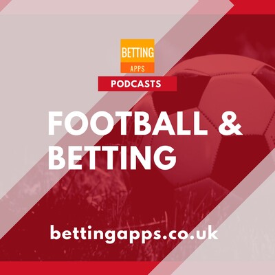 Betting Apps - Sports Betting Podcast