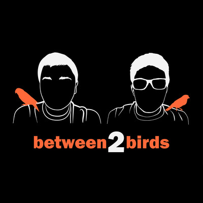 Between Two Birds