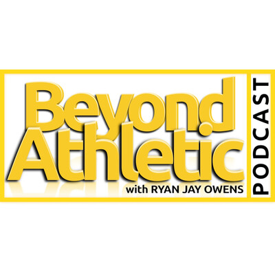 Beyond Athletic with Ryan Jay Owens