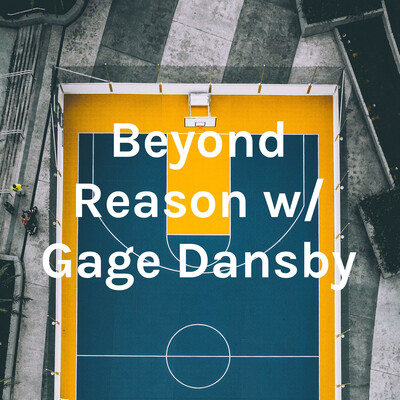 Beyond Reason with Gage Dansby