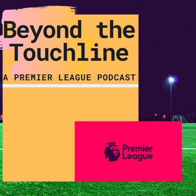 Beyond the Touchline: A Premier League Podcast
