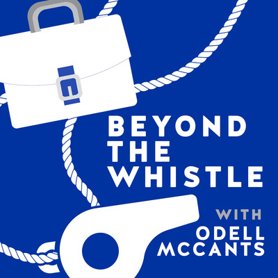Beyond The Whistle with Odell McCants