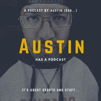 Austin Has A Podcast