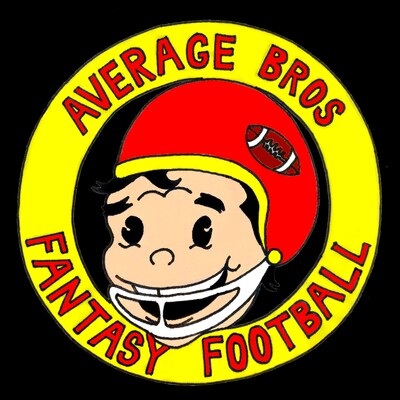 Average Bros Fantasy Football Podcast