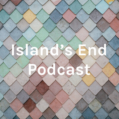 Island's End Podcast