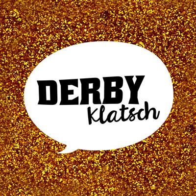Derby Klatsch