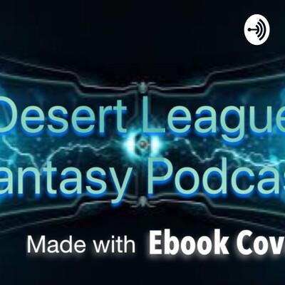 Desert League Fantasy Podcast