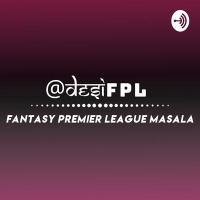 DesiFPL - Fantasy Premier League Masala