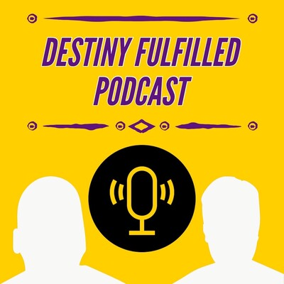 Destiny Fulfilled Podcast