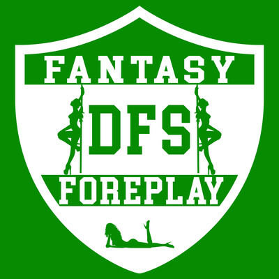 DFS Fantasy Foreplay