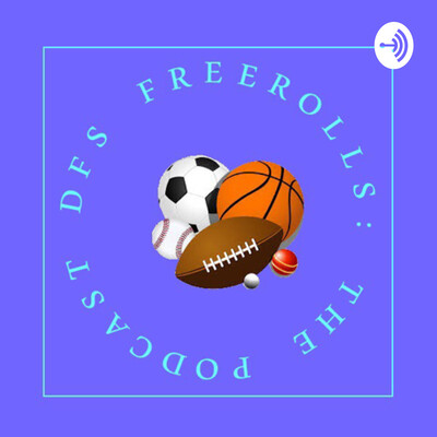 DFS Freerolls: The Podcast