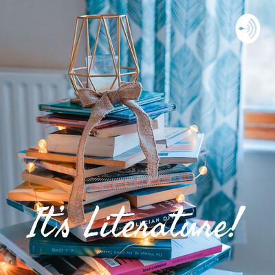 It's Literature!