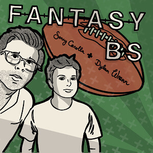Fantasy BS with Dylan and Sonny