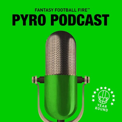 Fantasy Football Fire - Pyro Podcast