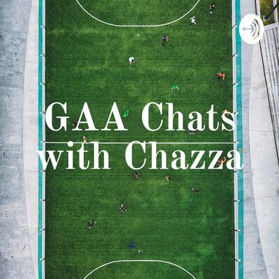 GAA Chats with Chazza