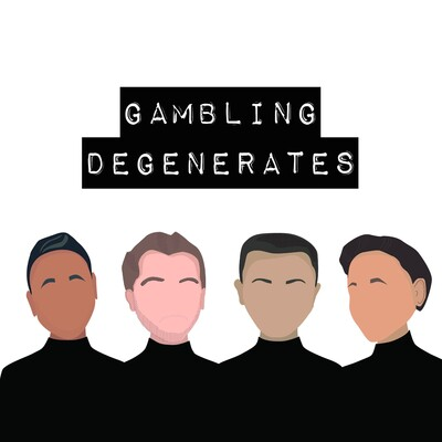 Gambling Degenerates Podcast