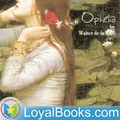 Ophelia by Walter de la Mare