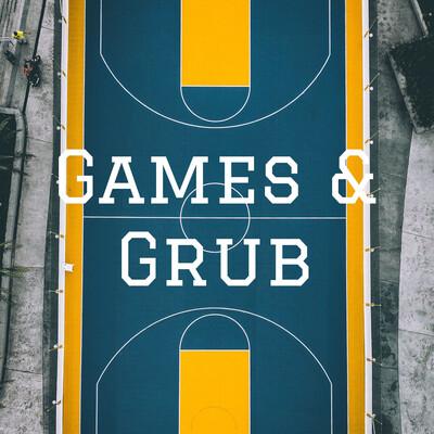 Games & Grub