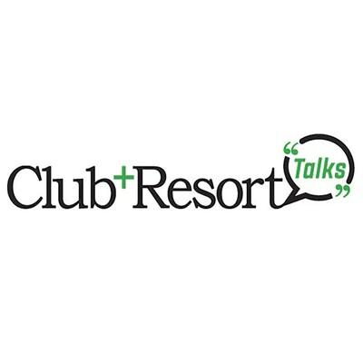 Club and Resort Talks