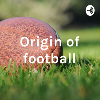 Origin of football