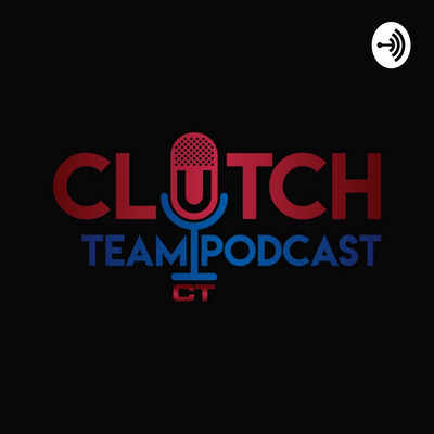 ClutchTeam Podcast