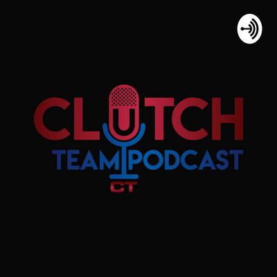 ClutchTeam Podcast