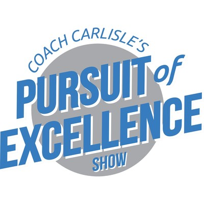 """Coach Carlisle's """"Pursuit of Excellence Show"""""""
