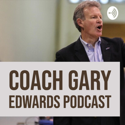 Coach Gary Edwards Podcast