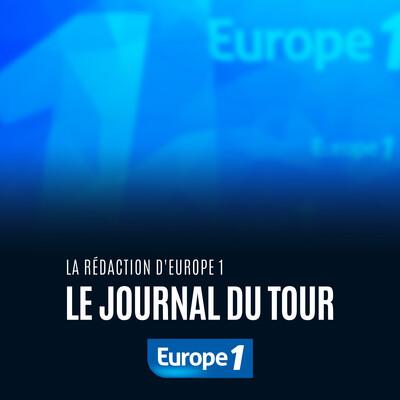 Europe 1 - Le journal du Tour
