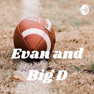 Evan and Big D