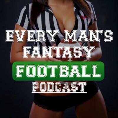 Every Man's Fantasy Football Podcast