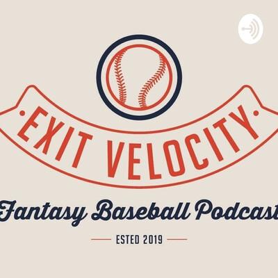 Exit Velocity Fantasy Baseball Podcast