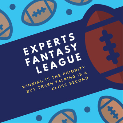 Experts Fantasy League (Winning is Priority, Trash Talking is Second)