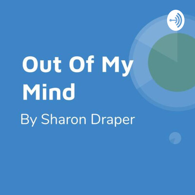 Out Of My by Sharon Draper